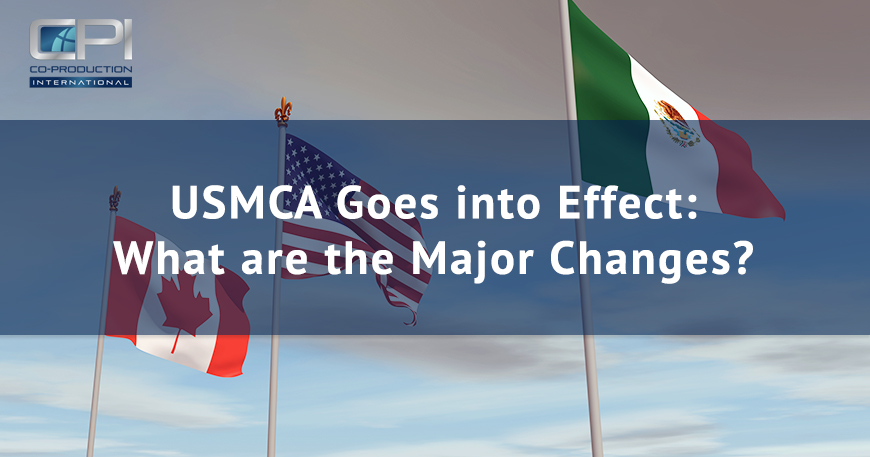 USMCA Goes into Effect: What are the Major Changes?