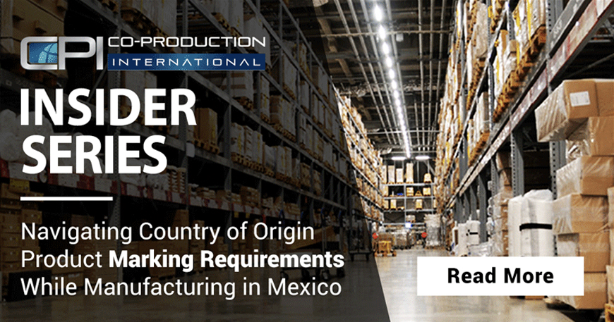 How to Determine Country of Origin Product Marking Requirements While Manufacturing in Mexico?
