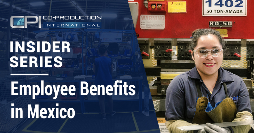 Mexico Labor Laws and Common Employee Benefits in Mexico