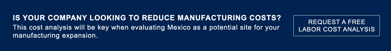 Mexico manufacturing labor cost analysis