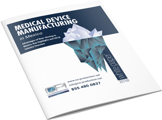 Medical Device Manufacturing in Mexico White Paper MDM West 2019 download